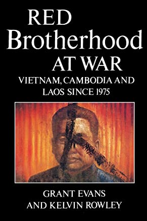 Red Brotherhood at War: Vietnam, Cambodia and Laos Since 1975