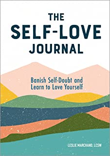 The Self Love Journal: Banish Self-Doubt and Learn to Love Yourself