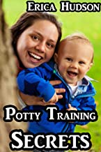 Potty Training Secrets: The Potty Training Guide for Day and Night Time