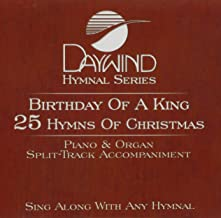 Birthday Of A King - 25 Hymns Of Christmas Accompaniment/Performance Track