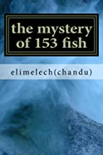 The mystery of the word ELOHIM and the mystery of  153 fish: END TIME PROPHENCY