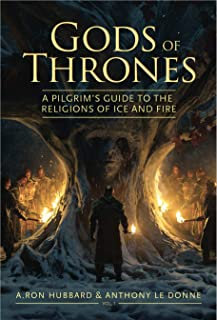 Gods of Thrones: A Pilgrim`s Guide to the Religions of Ice and Fire