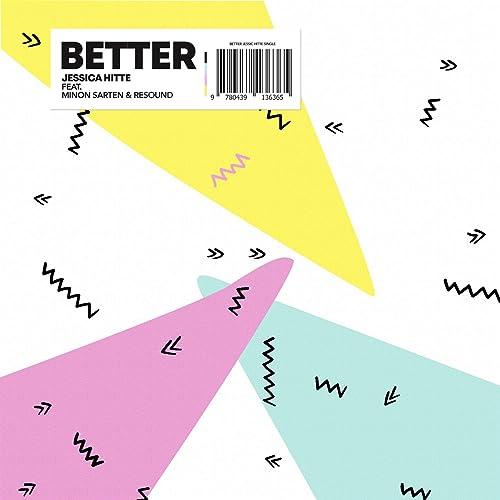 Better (feat. Minon Sarten & ReSound) by Jessica Hitte on ...