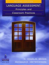 Language Assessment: Principles and Classroom Practices (2nd Edition)
