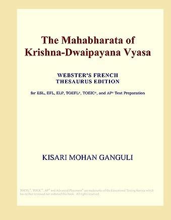 The Mahabharata of Krishna-Dwaipayana Vyasa (Websters French Thesaurus Edition)
