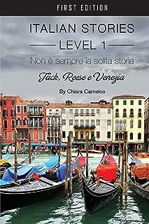 Non è sempre la solita storia: Jack, Reese e Venezia (Italian Stories Level 1) (Italian Edition)