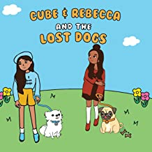 Cube & Rebecca and the Lost Dogs (1) (Cube and Rebecca)