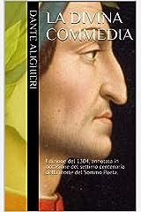 La Divina Commedia: Edizione del 1304, annotata in occasione del settimo centenario della morte del Sommo Poeta. (Italian Edition) eBook Kindle