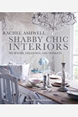 Shabby Chic Interiors: My Rooms, Treasures, and Trinkets Hardcover