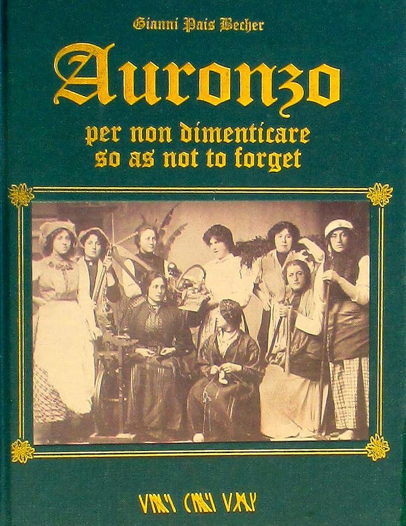 AURONZO PER NON DIMENTICARE: SO AS NOT TO FORGET (Italian Edition)
