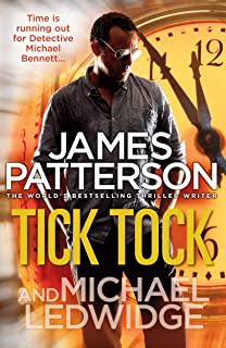 Tick Tock: (Michael Bennett 4). Michael Bennett is running out of time to stop a deadly mastermind