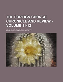 The Foreign Church Chronicle and Review (Volume 11-12)