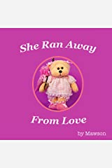 She Ran Away From Love Kindle Edition