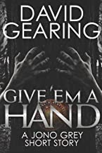 Give 'em A Hand: A Jono Grey Short Story