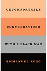 Uncomfortable Conversations with a Black Man Kindle Edition