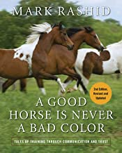 A Good Horse Is Never a Bad Color: Tales of Training through Communication and Trust (English Edition)