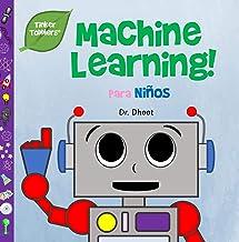 Machine Learning Para Niños (Tinker Toddlers) - Spanish (Spanish Edition)