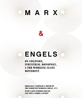 Karl Marx and Friedrich Engels: On Colonies, Industrial Monopoly and the Working Class Movement