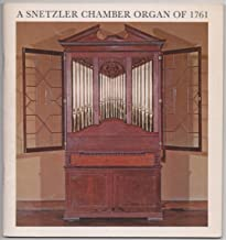 A Snetzler chamber organ of 1761 (Smithsonian studies in history and technology, no. 8)