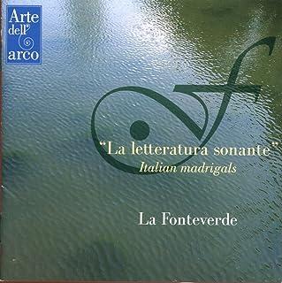 ラ・フォンテヴェルデ / 「響きの文学」 イタリアン・マドリガル集 (''La letteratura sonante'' Italian madrigals / La Fonteverde)