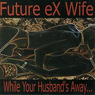 While Your Husband's Away