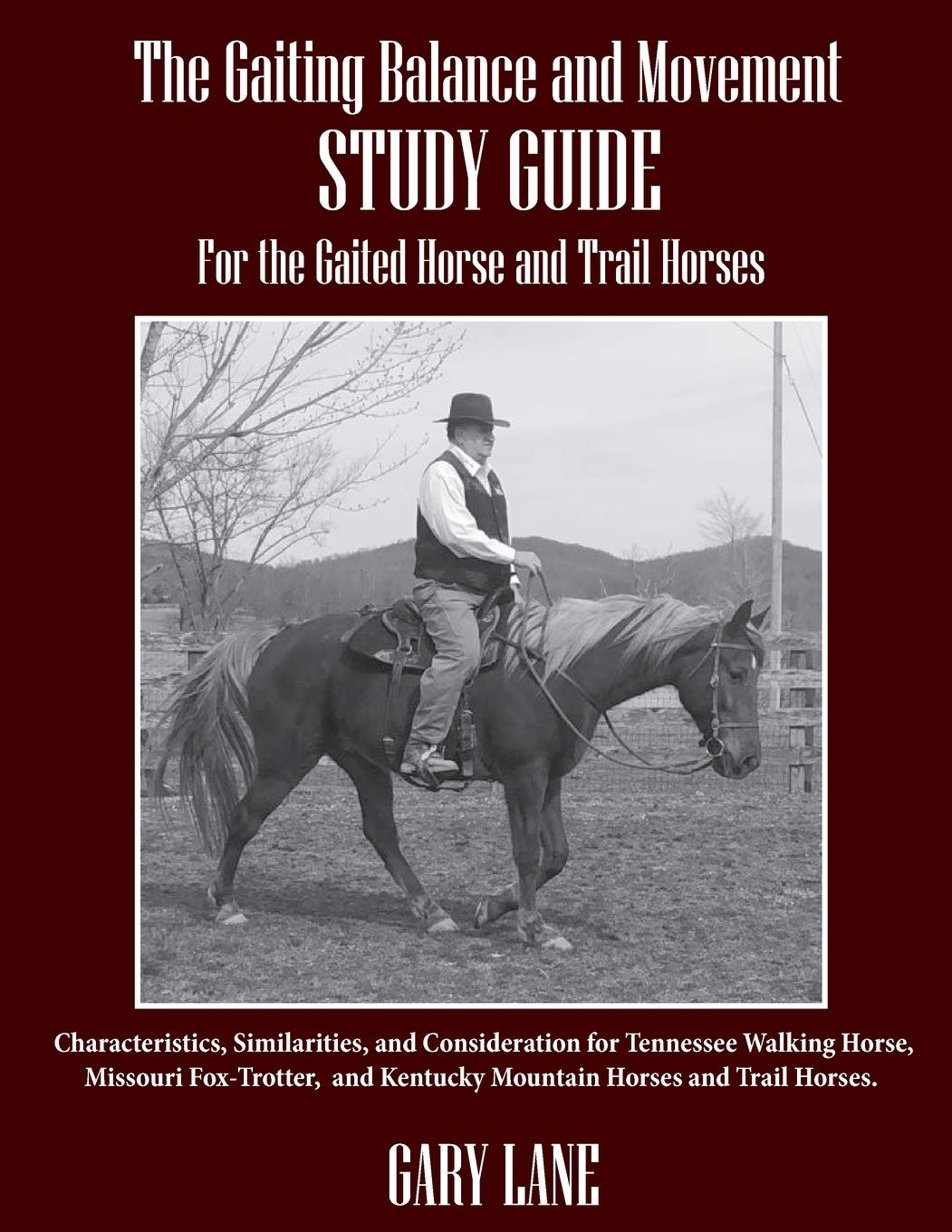 The Gaiting Balance and Movement Study Guide for the Gaited and Trail Horses: Characteristics, Similarities, and Considera...