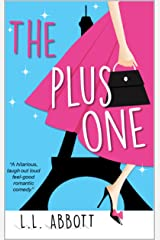 The Plus One: A hilarious feel good romantic comedy Kindle Edition
