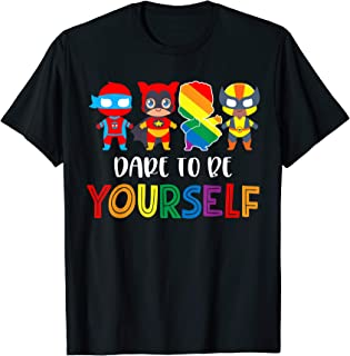 Dare To Be Yourself Shirt Cute LGBT Pride Superheroes Gift T-Shirt