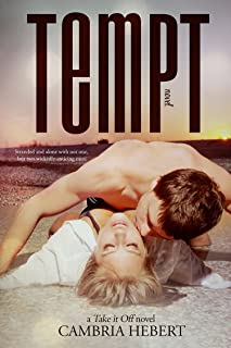 Tempt: An Exciting and Sexy Take It Off Standalone Novel