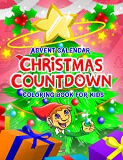Advent Calendar Christmas Countdown Coloring Book for Kids: Color your way to Christmas Day | Perfect Gift for Boys & Girls All Ages