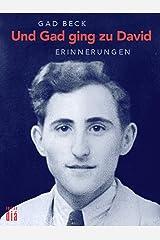 Und Gad ging zu David: Die Erinnerungen des Gad Beck. 1923 bis 1945 (Es geht auch anders) (German Edition) Kindle Edition