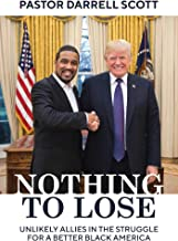 Download Nothing to Lose: Unlikely Allies in the Struggle for a Better Black America PDF