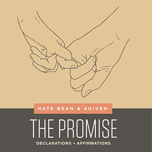 Nate Bean & 4given - The Promise - Declarations + Affirmations (2021)