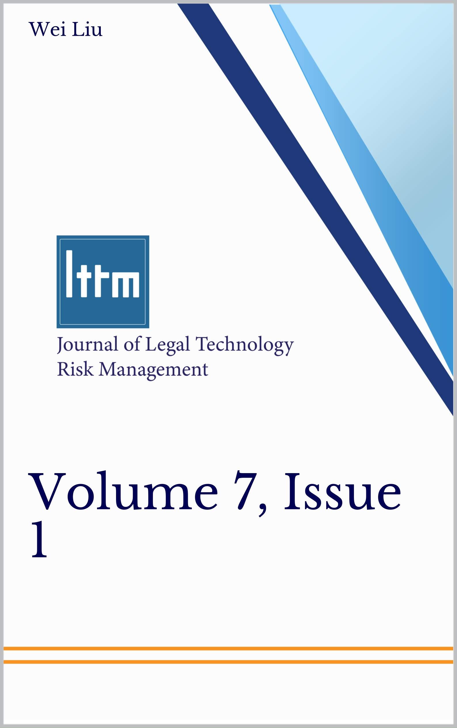Journal of Legal Technology Risk Management, Volume 7, Issue 1