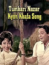 Tumhari Nazar Kyon Khafa Song