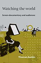 Watching the World: Screen Documentary and Audiences