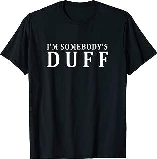 I'm Somebody's Duff Funny T-Shirt