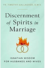 Discernment of Spirits in Marriage: Ignatian Wisdom for Husbands and Wives Kindle Edition
