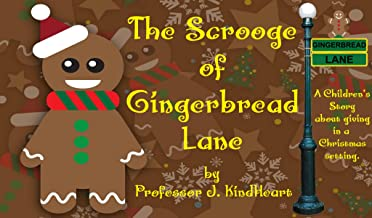 The Scrooge of Gingerbread Lane (A Children's Rhyming Picture Book about giving in a Christmas setting.)