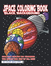 Space Coloring Book - BLACK BACKGROUND - Galaxy Color By Number For Adults and Kids of All Ages: Planets Coloring Book Inc...