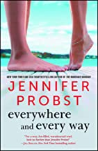 Written by Jennifer Probst: Everywhere and Every Way (The ...