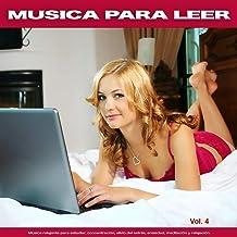 Musica para leer: Música relajante para estudiar, concentración, alivio del estrés, ansiedad, meditación y relajación, Vol. 4