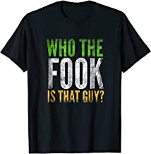 Who The Fook Is That Guy T Shirt Irish Boxing Las Vegas Tee