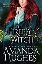 The Firefly Witch (Bold Women of the 17th Century Series, Book 1)