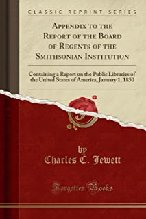 Appendix to the Report of the Board of Regents of the Smithsonian Institution: Containing a Report on the Public Libraries...