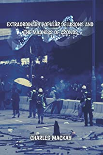 Extraordinary Popular Delusions and the Madness of Crowds: Volume III