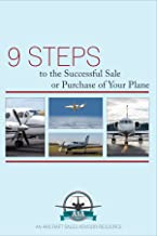 9 Steps to a Successful Sale or Purchase of Your Plane: An Aircraft Sales Advisor Resource