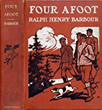 Four Afoot: Being the Adventures of the Big Four on the Highway (Big Four series #2)