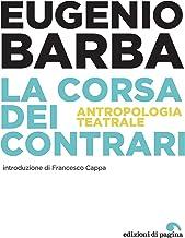 La corsa dei contrari: Antropologia teatrale (Menalive) (Italian Edition)