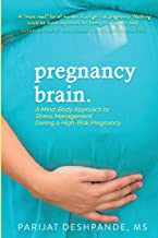 Pregnancy Brain: A Mind-Body Approach to Stress Management During a High-Risk Pregnancy